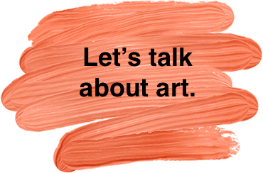 A splash of coral paint on a white canvas with the black text saying LETS TALK ABOUT ART